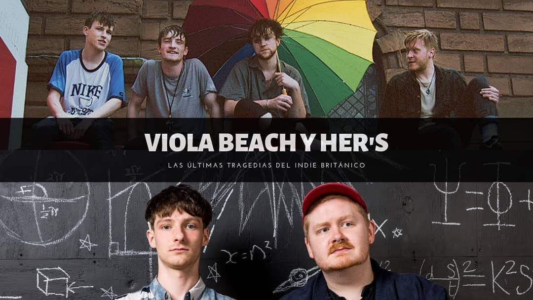 Viola Beach y Her's, las últimas tragedias del indie británico